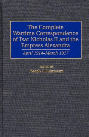 Complete Wartime Correspondence of Emperor Nicholas II and The Empress Alexandra