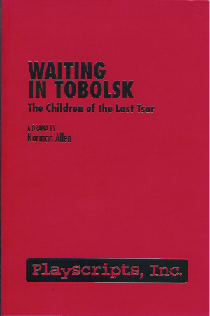 Waiting in Tobolsk: The Children of the Last Tsar